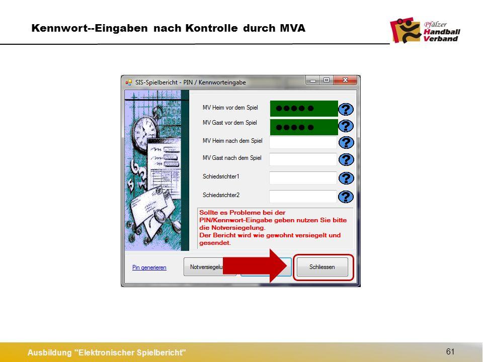 Ausbildung Elektronischer Spielbericht 61 Kennwort--Eingaben nach Kontrolle durch MVA
