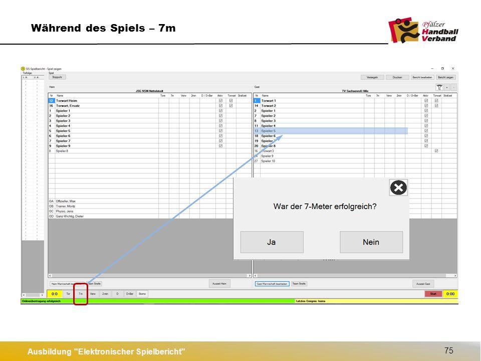 Ausbildung Elektronischer Spielbericht 75 Während des Spiels – 7m