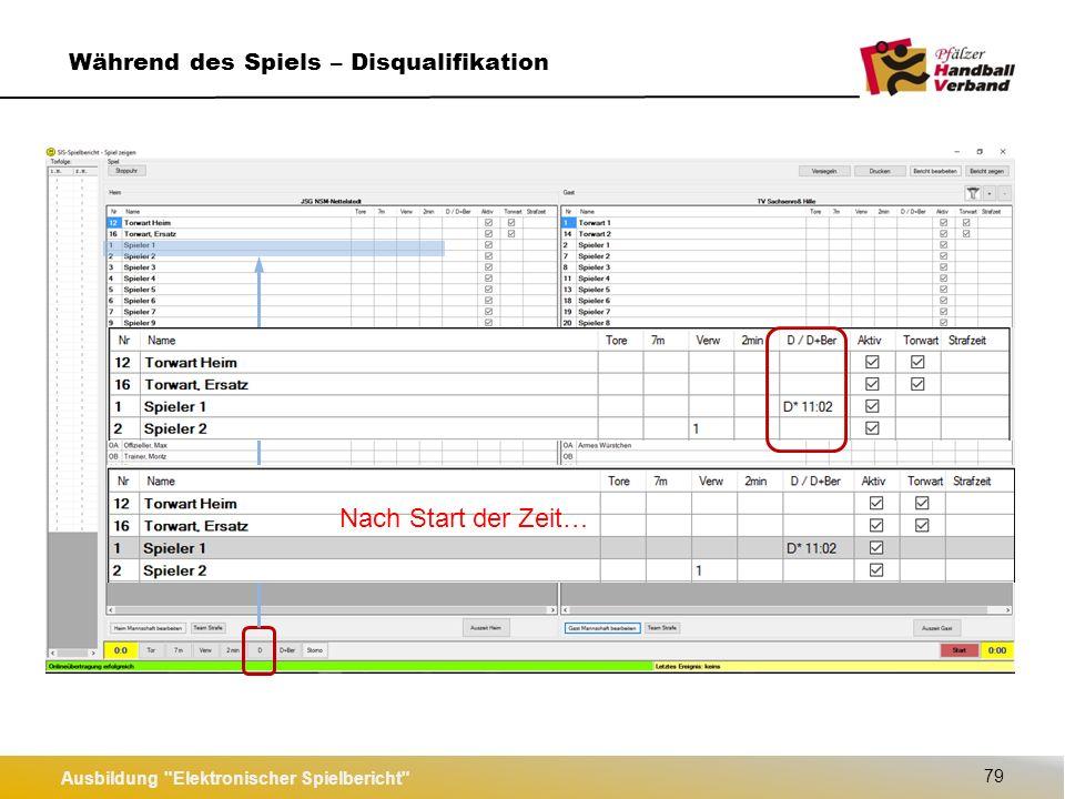 Ausbildung Elektronischer Spielbericht 80 Während des Spiels – Disqualifikation mit Bericht Nach Start der Zeit…