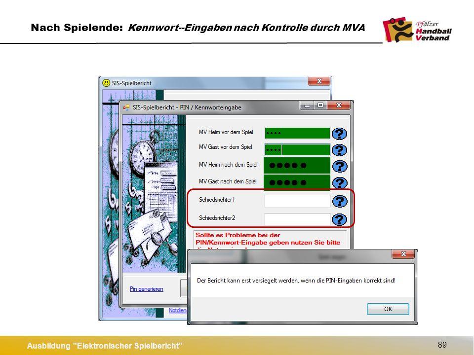 Ausbildung Elektronischer Spielbericht 89 Nach Spielende: Kennwort--Eingaben nach Kontrolle durch MVA