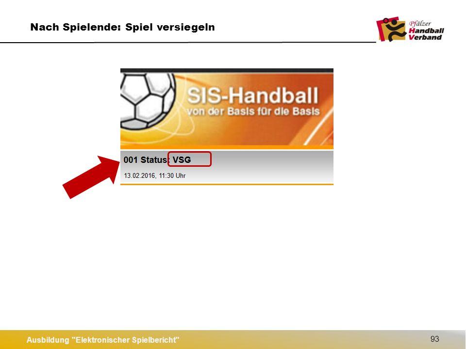 Ausbildung Elektronischer Spielbericht 94 Nach Spielende: Spiel versiegeln