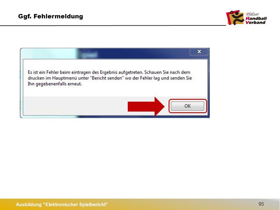 Ausbildung Elektronischer Spielbericht 95 Ggf. Fehlermeldung