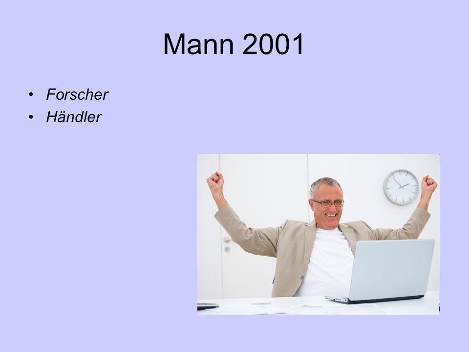 Mann 2001 Forscher Händler