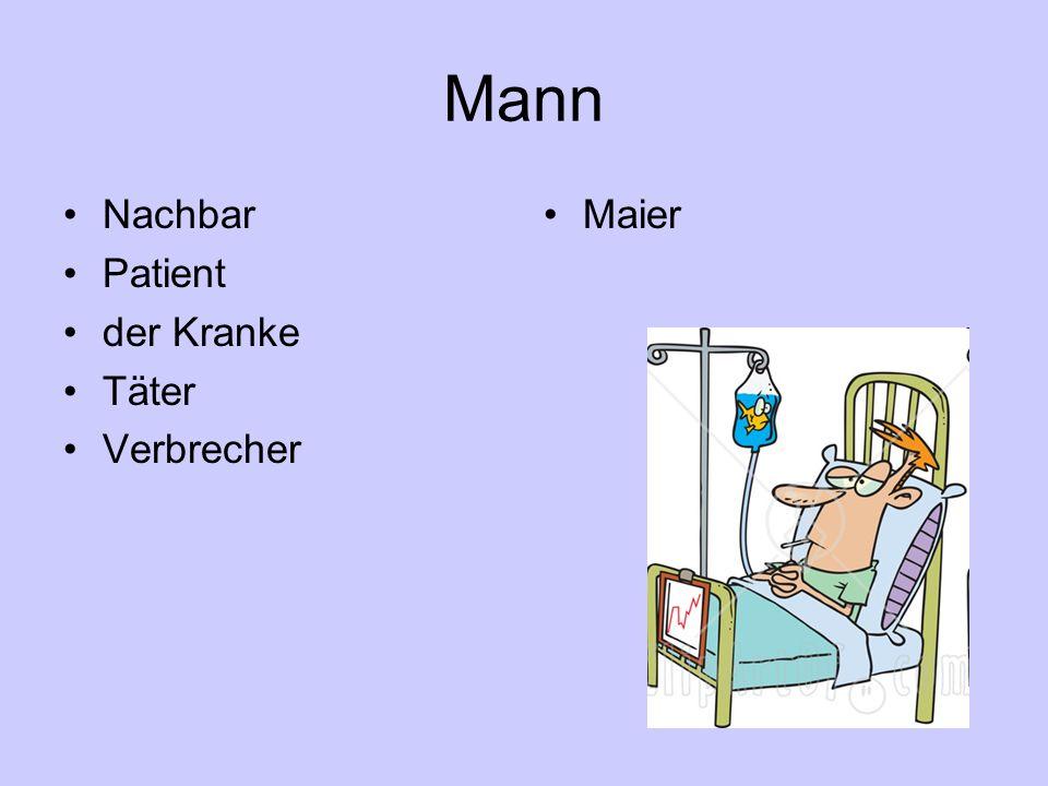 Mann Nachbar Patient der Kranke Täter Verbrecher Maier