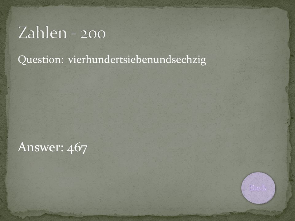 Question: vierhundertsiebenundsechzig Answer: 467