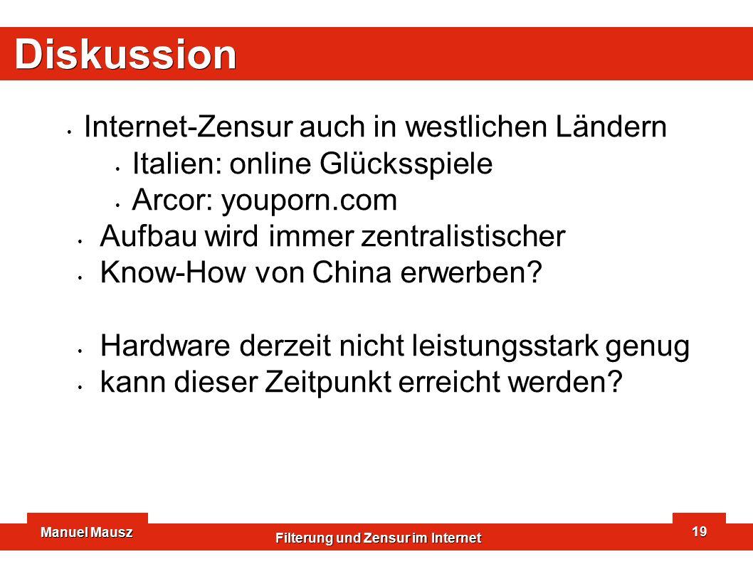 Manuel Mausz Filterung und Zensur im Internet 19 Diskussion Internet-Zensur auch in westlichen Ländern Italien: online Glücksspiele Arcor: youporn.com Aufbau wird immer zentralistischer Know-How von China erwerben.