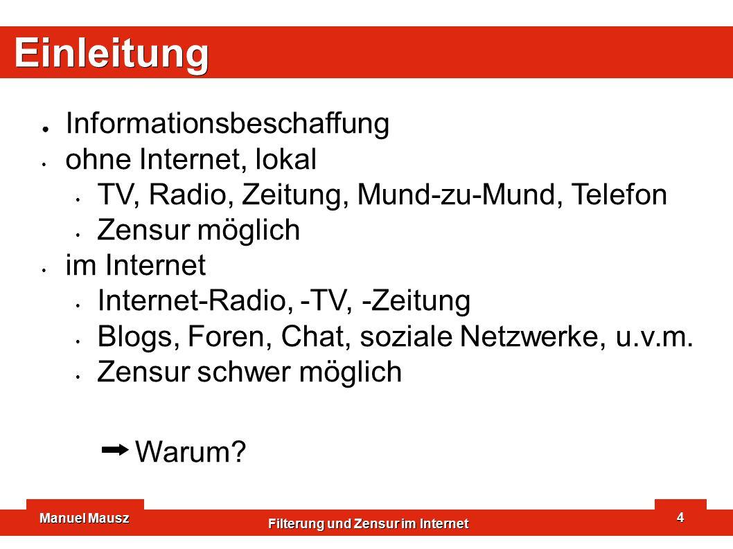 Manuel Mausz Filterung und Zensur im Internet 5 Einleitung Aufbau des Internet dezentralistischer Aufbau verschiedene Protokolle sehr hohe Datenmenge an großen Knotenpunkte AMS-IX: ~250 Gb/s DE-CIX: ~200 Gb/s VIX (Uni Wien): ~10 Gb/s