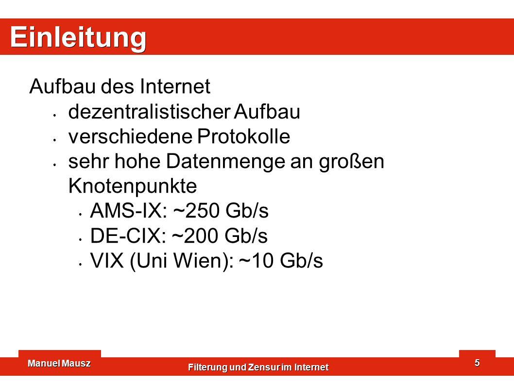 Manuel Mausz Filterung und Zensur im Internet 6 Methoden Port- und IP-Sperre Basis: IP-Protokoll Filterung auf Router- bzw.