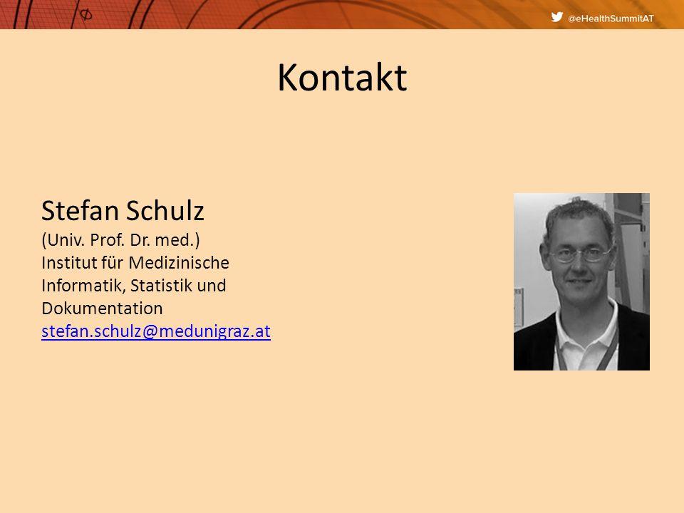 Kontakt Stefan Schulz (Univ. Prof. Dr. med.) Institut für Medizinische Informatik, Statistik und Dokumentation stefan.schulz@medunigraz.at stefan.schu