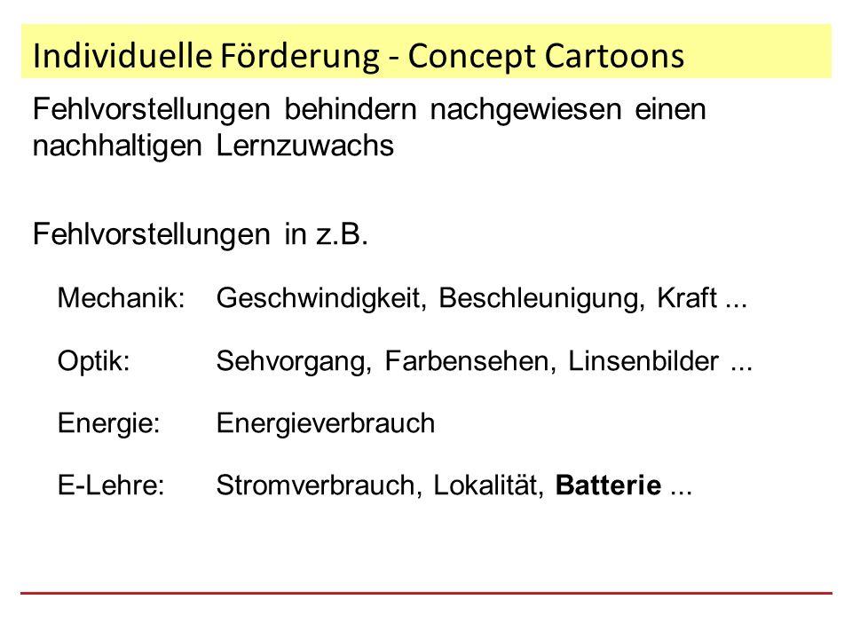 Individuelle Förderung - Concept Cartoons Fehlvorstellungen behindern nachgewiesen einen nachhaltigen Lernzuwachs Fehlvorstellungen in z.B.