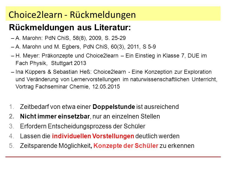 Choice2learn - Rückmeldungen Rückmeldungen aus Literatur: –A.