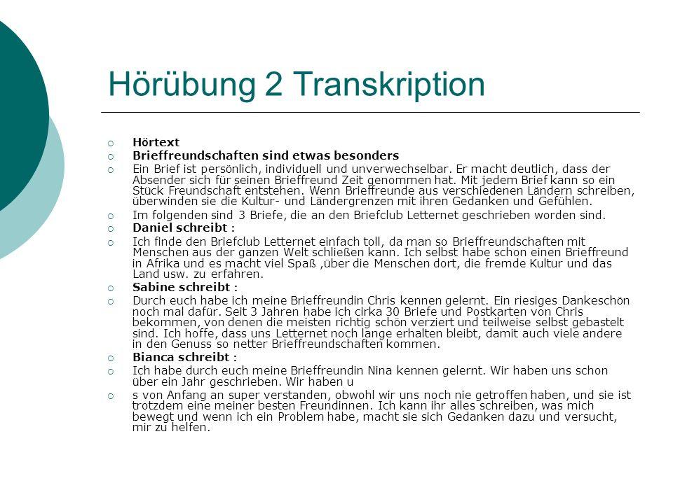 Hörübung 2 Transkription  H ö rtext  Brieffreundschaften sind etwas besonders  Ein Brief ist pers ö nlich, individuell und unverwechselbar. Er mach