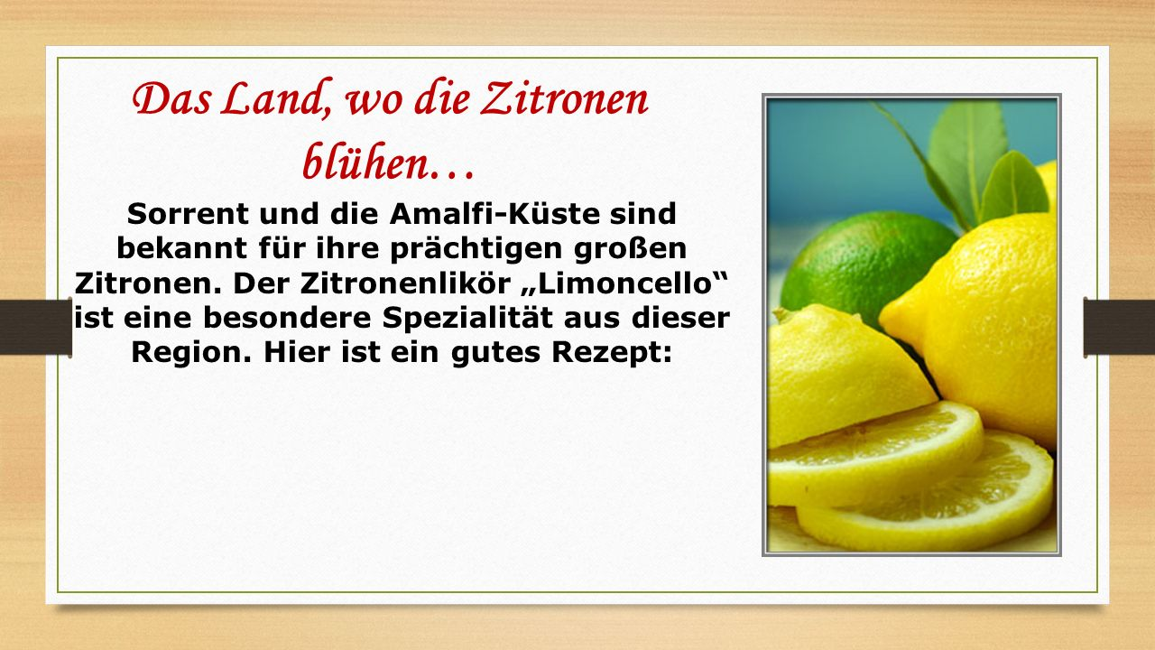 """Das Land, wo die Zitronen blühen… Sorrent und die Amalfi-Küste sind bekannt für ihre prächtigen großen Zitronen. Der Zitronenlikör """"Limoncello"""" ist ei"""