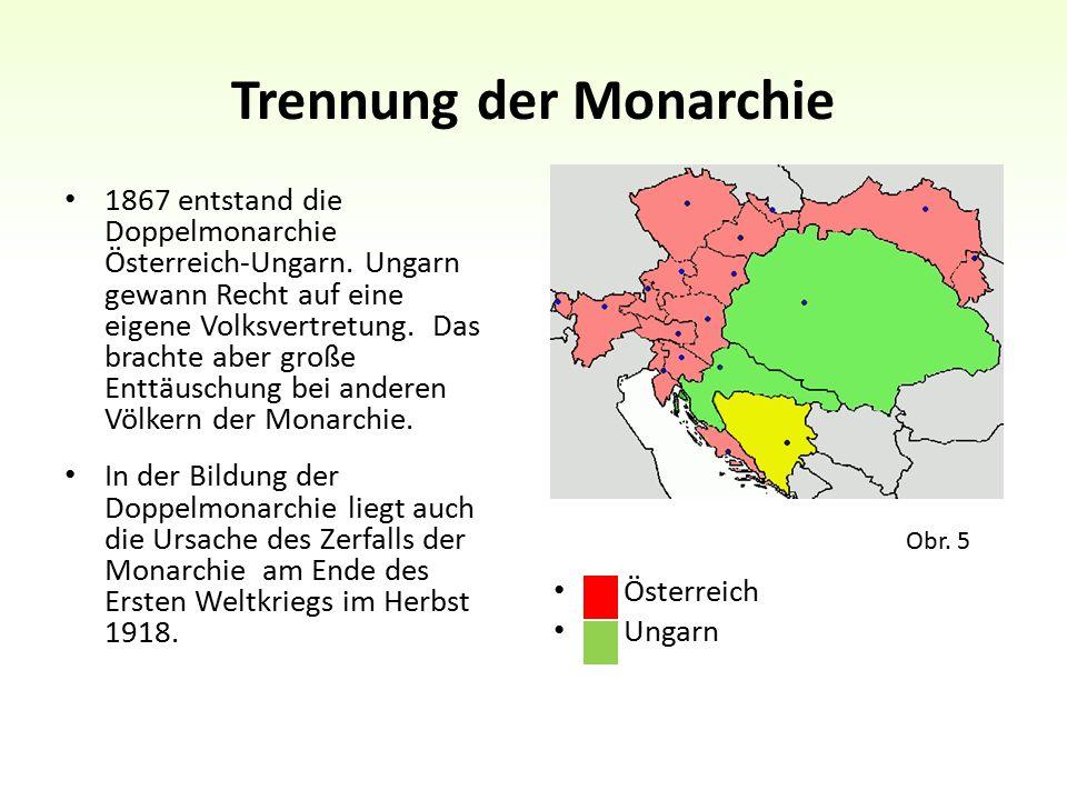 Trennung der Monarchie 1867 entstand die Doppelmonarchie Österreich-Ungarn.