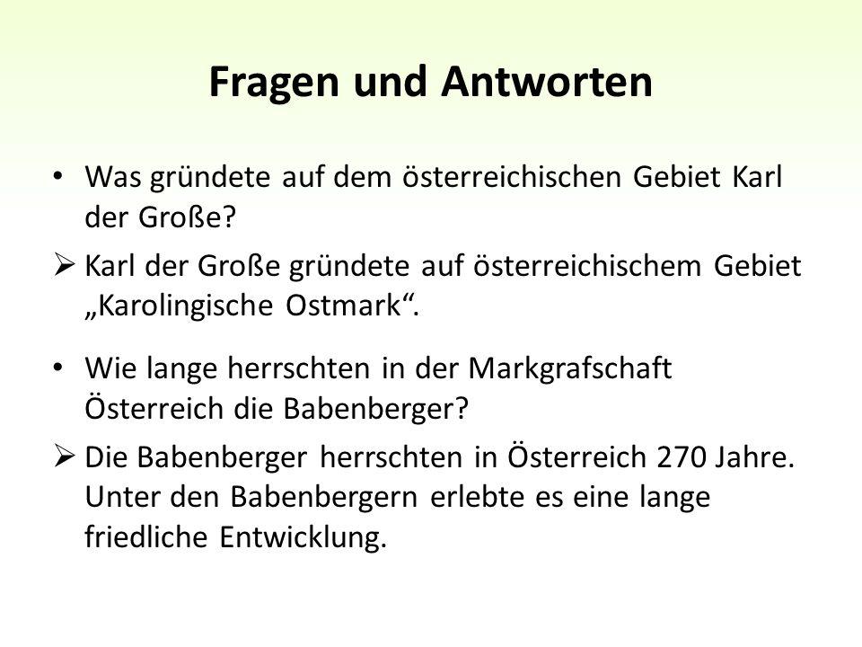 Fragen und Antworten Was gründete auf dem österreichischen Gebiet Karl der Große.