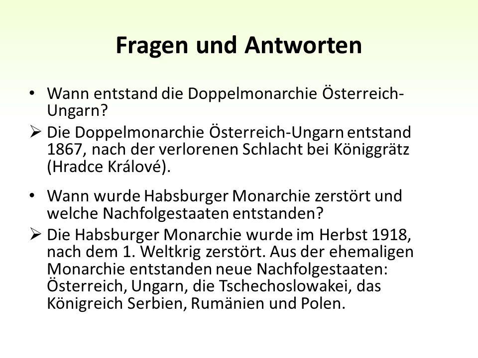 Fragen und Antworten Wann entstand die Doppelmonarchie Österreich- Ungarn.