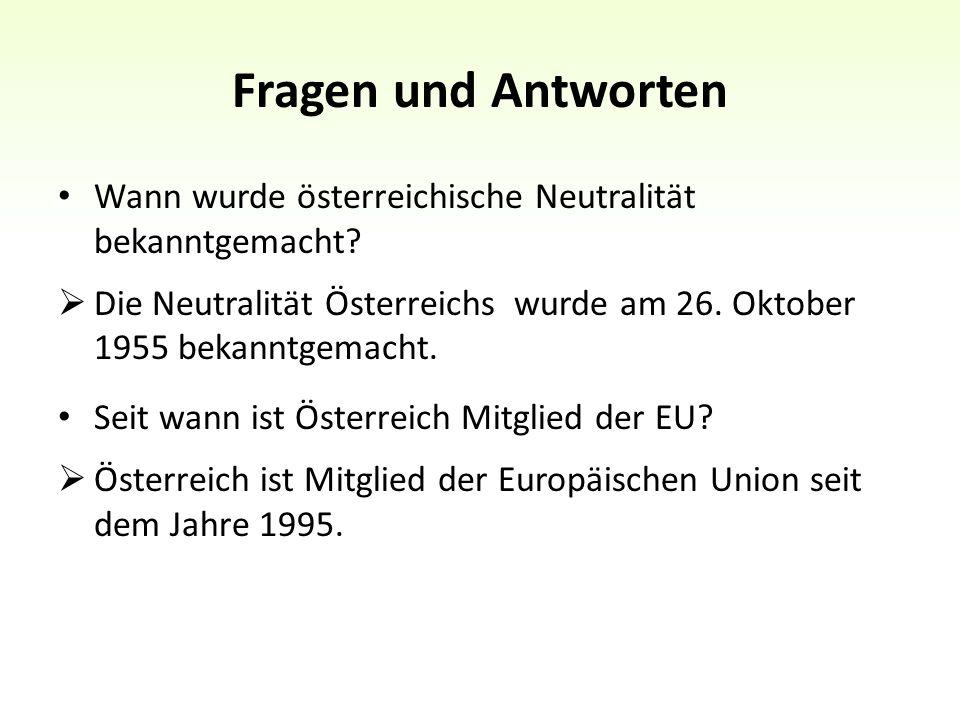Fragen und Antworten Wann wurde österreichische Neutralität bekanntgemacht.