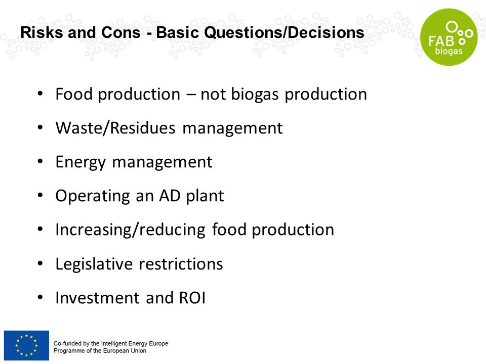 Food production – not biogas production Waste/Residues management Energy management Operating an AD plant Increasing/reducing food production Legislat