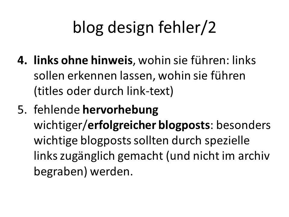 blog design fehler/3 6.kalender als einzige navigation: unbedingt auch kategorien als navigationshilfe anbieten 7.unregelmäßige frequenz: ein blog muss nicht täglich, aber regelmäßig sein.