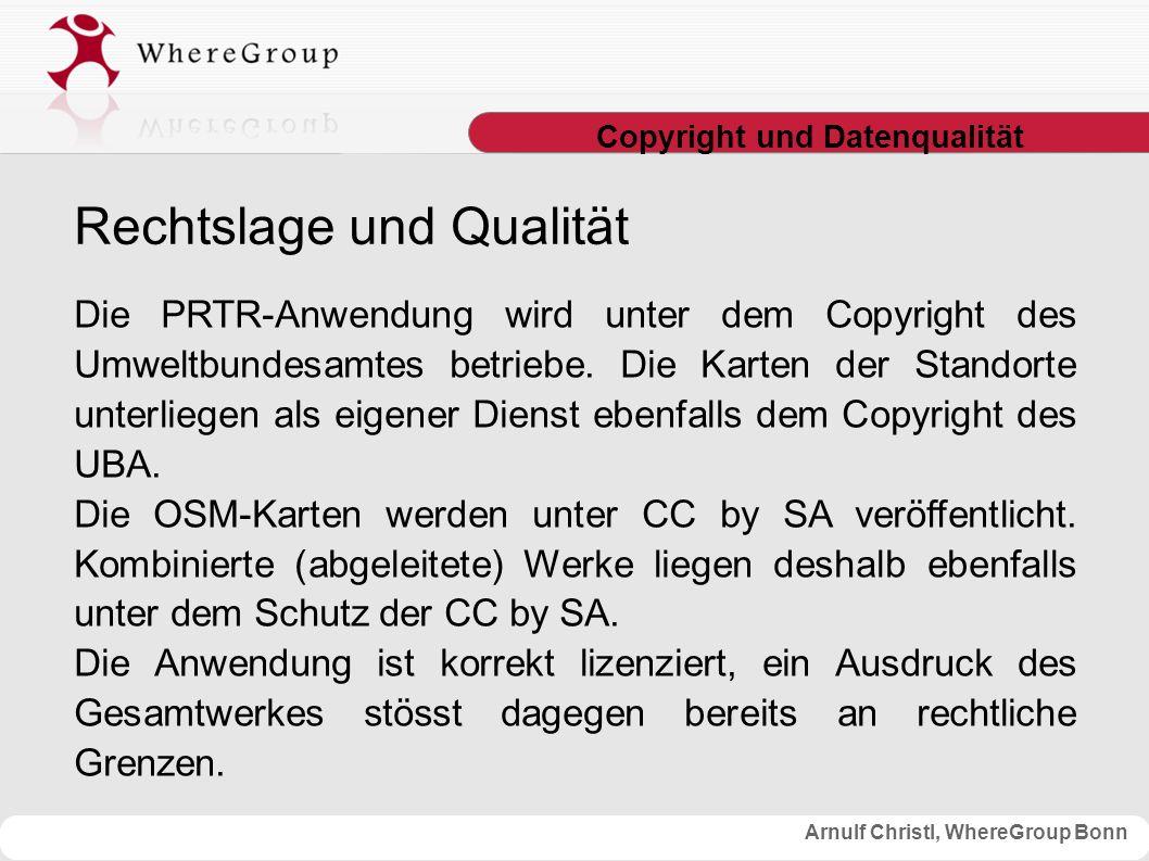 Arnulf Christl, WhereGroup Bonn Copyright und Datenqualität Die PRTR-Anwendung wird unter dem Copyright des Umweltbundesamtes betriebe.