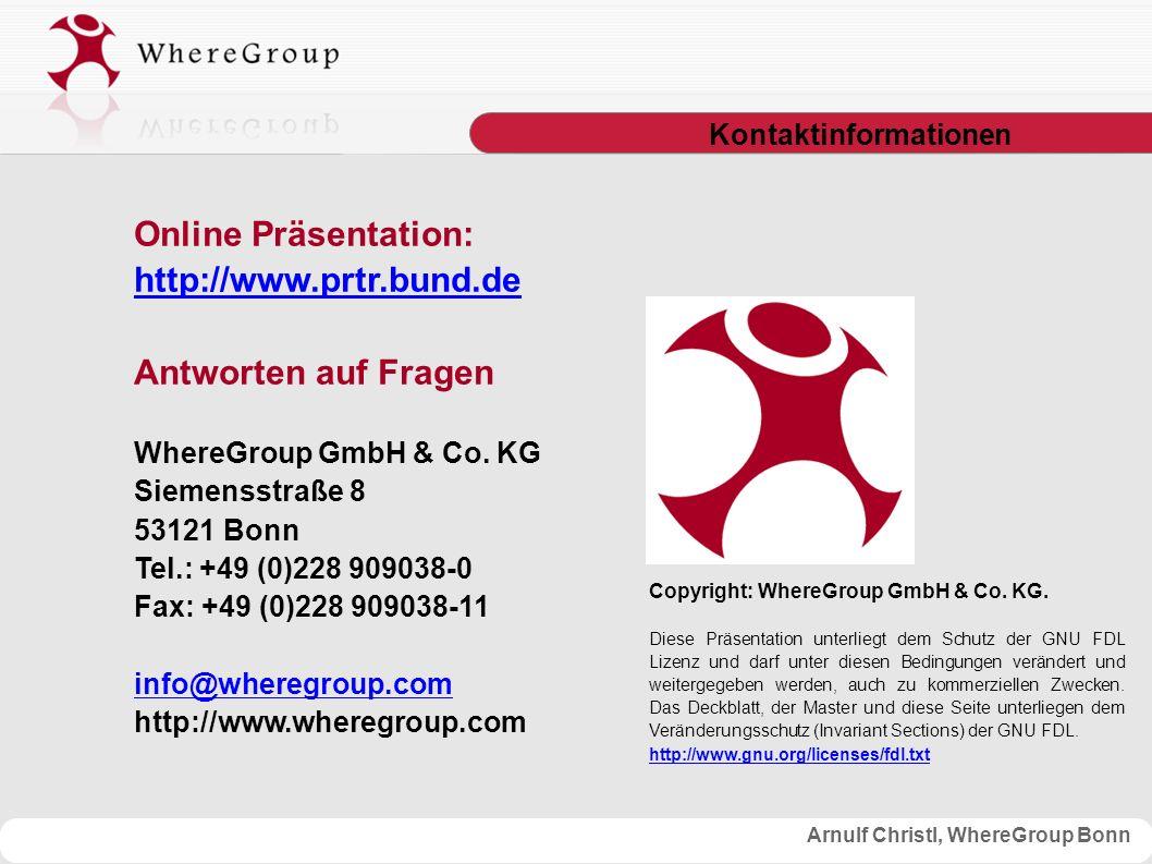 Arnulf Christl, WhereGroup Bonn Online Präsentation: http://www.prtr.bund.de Antworten auf Fragen WhereGroup GmbH & Co.