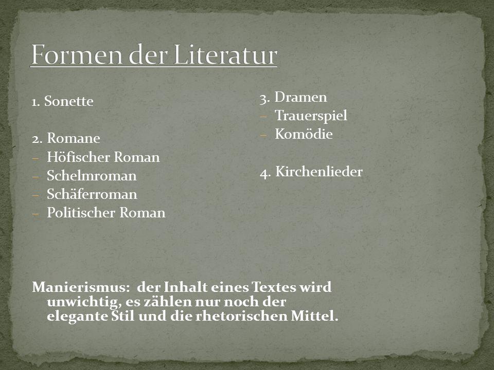 Jacob Bidermann (1578-1639) Paul Fleming (1609-1640) Johann Jakob Christoffel von Grimmelshausen (1622-1676) Andreas Gryphius (1616-1664) Georg Rudolf Weckherlin (1584- 1653) Christian Hoffmann von Hoffmannswaldau (1616-1679) Friedrich Freiherr von Logau (1604-1655) Daniel Casper von Lohenstein (1635-1683) Martin Opitz (1597-1639) Angelus Silesius (Johann Scheffler) (1624-1677)