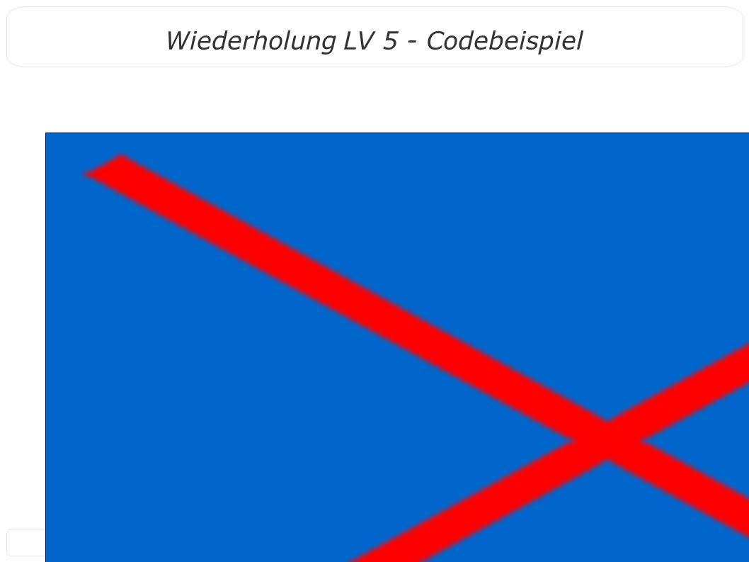 3 Wiederholung LV 5 - Codebeispiel