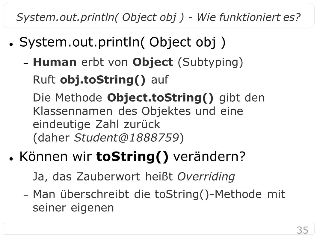 35 System.out.println( Object obj ) - Wie funktioniert es.