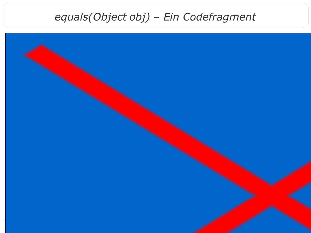 39 equals(Object obj) – Ein Codefragment