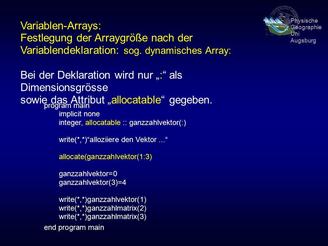 Physische Geographie Uni Augsburg Variablen-Arrays: Festlegung der Arraygröße nach der Variablendeklaration: sog.
