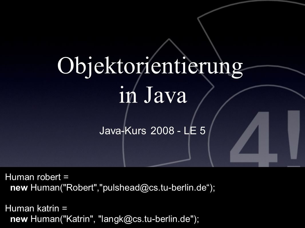 "/ 37 33 Daten katrin.talk( ""Idee von Kapselung );"