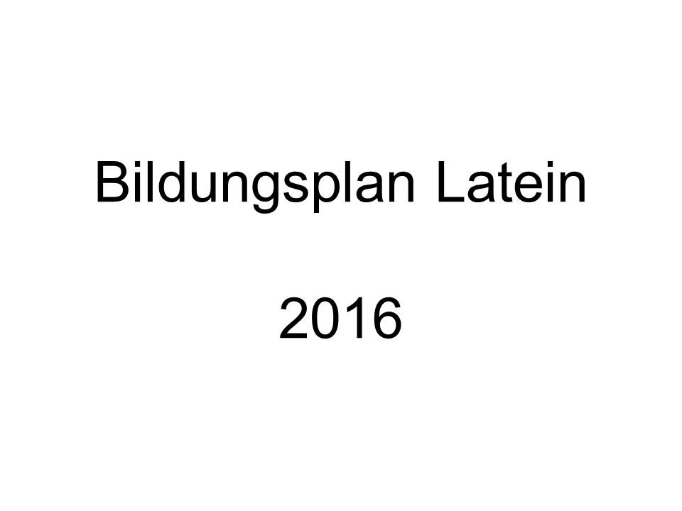 Bildungsplan Latein 2016