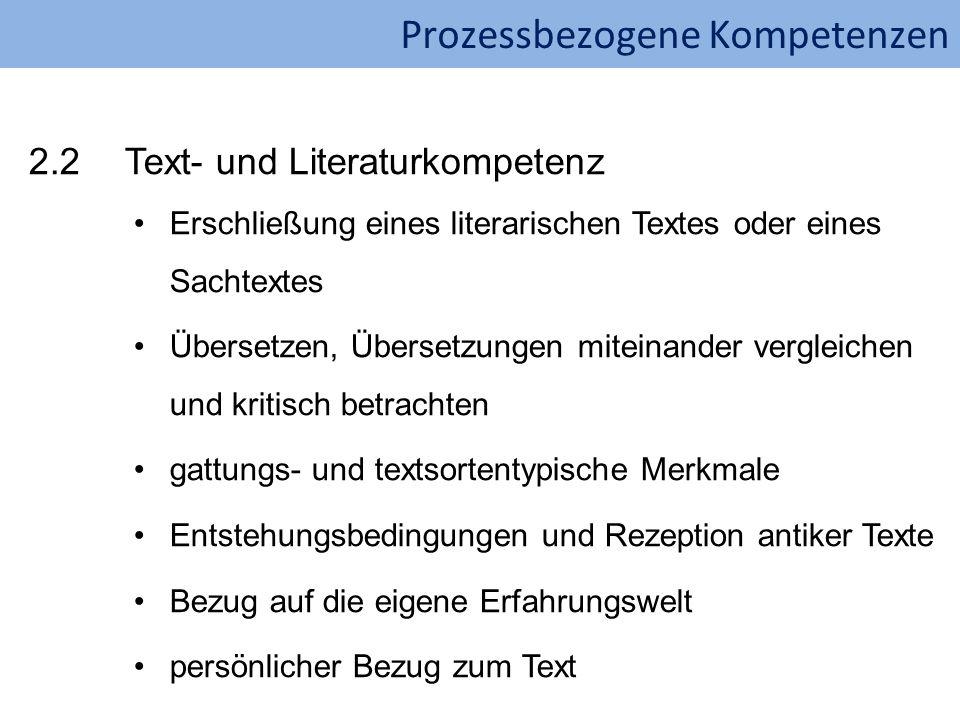 Prozessbezogene Kompetenzen 2.2Text- und Literaturkompetenz Erschließung eines literarischen Textes oder eines Sachtextes Übersetzen, Übersetzungen mi
