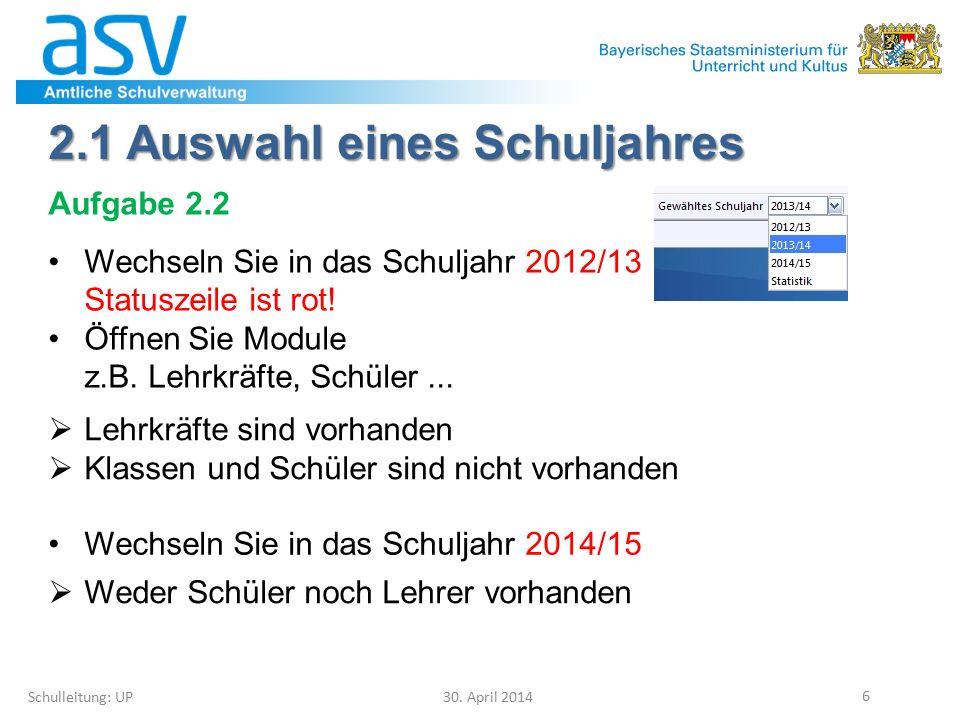 2.2 Vorüberlegungen Schulleitung: UP 30.April 2014 7 Es gibt noch keine Daten im neuen Schuljahr.