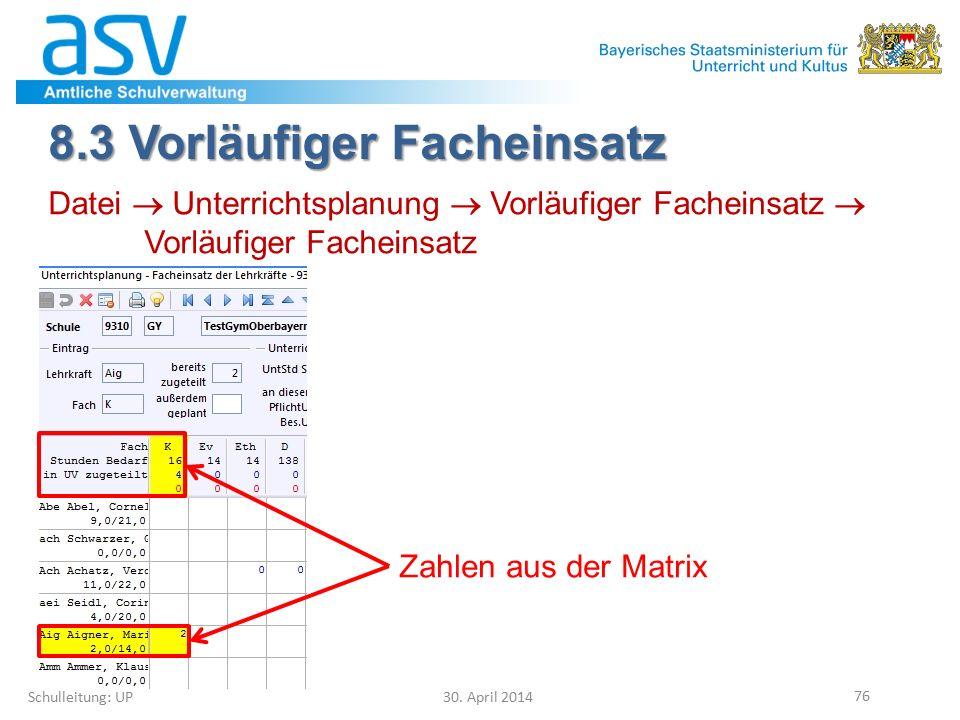 8.3 Vorläufiger Facheinsatz Schulleitung: UP 30. April 2014 76 Datei  Unterrichtsplanung  Vorläufiger Facheinsatz  Vorläufiger Facheinsatz Zahlen a