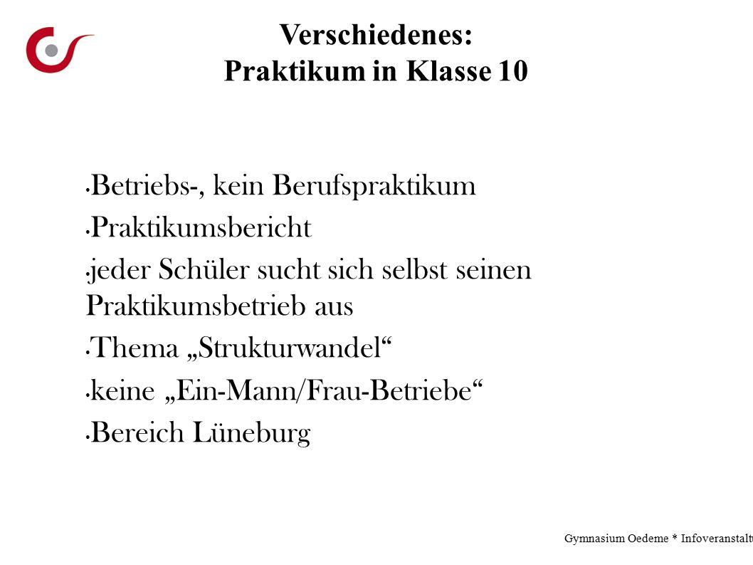 """Verschiedenes: Praktikum in Klasse 10 Gymnasium Oedeme * Infoveranstaltung * 2.12.13 Betriebs-, kein Berufspraktikum Praktikumsbericht jeder Schüler sucht sich selbst seinen Praktikumsbetrieb aus Thema """"Strukturwandel keine """"Ein-Mann/Frau-Betriebe Bereich Lüneburg"""