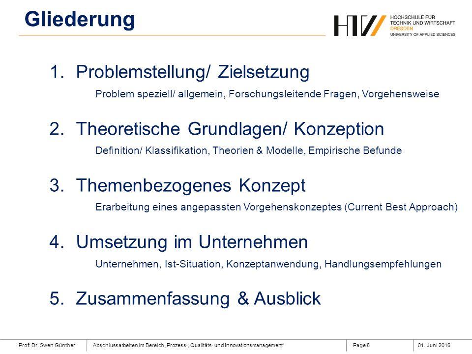 """Prof: Dr. Swen GüntherAbschlussarbeiten im Bereich """"Prozess-, Qualitäts- und Innovationsmanagement""""01. Juni 2016Page 5 Gliederung 1.Problemstellung/ Z"""