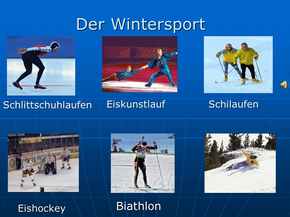 Der Wintersport Eishockey Biathlon Schlittschuhlaufen Eiskunstlauf Eiskunstlauf Schilaufen Schilaufen