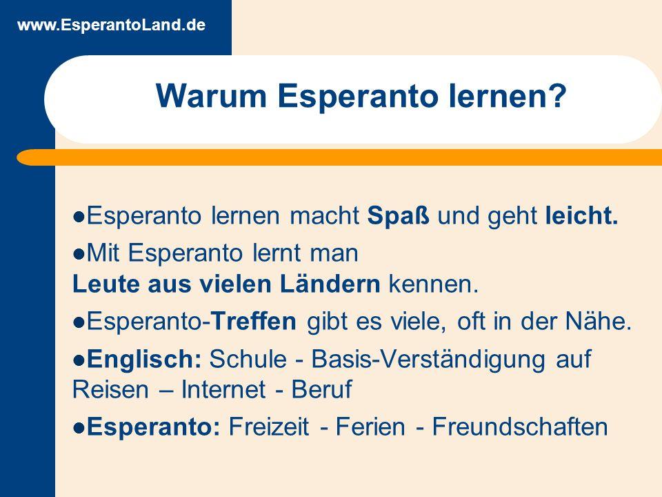 www.EsperantoLand.de Warum Esperanto lernen. Esperanto lernen macht Spaß und geht leicht.