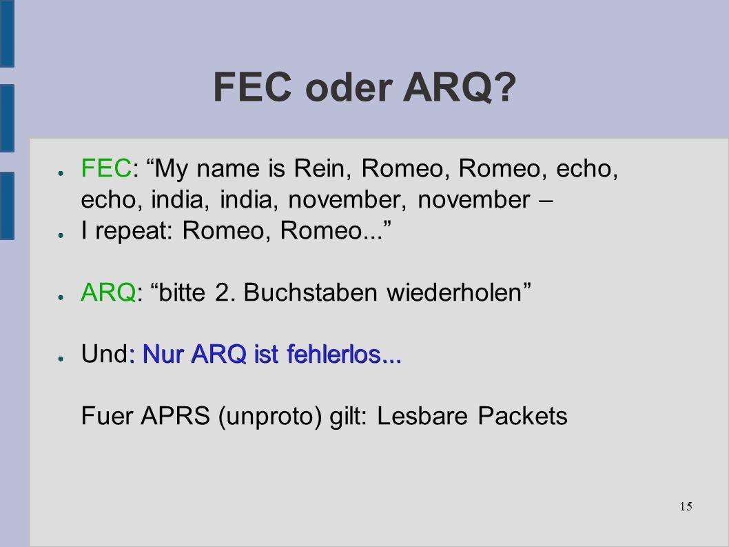 15 FEC oder ARQ.