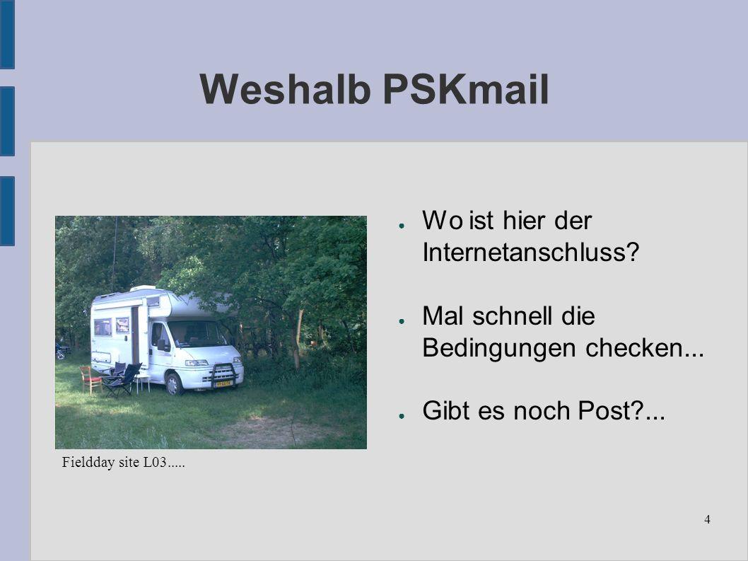 4 Weshalb PSKmail ● Wo ist hier der Internetanschluss.