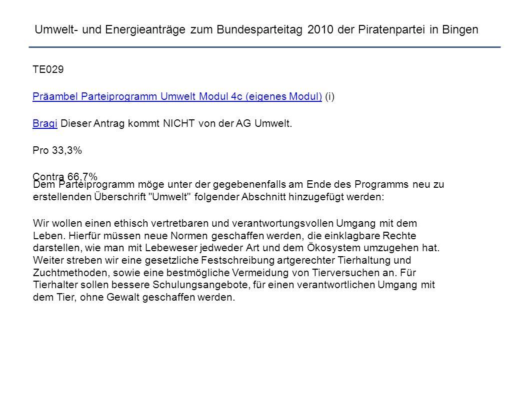 Umwelt- und Energieanträge zum Bundesparteitag 2010 der Piratenpartei in Bingen TE029 Präambel Parteiprogramm Umwelt Modul 4c (eigenes Modul)Präambel Parteiprogramm Umwelt Modul 4c (eigenes Modul) (i) BragiBragi Dieser Antrag kommt NICHT von der AG Umwelt.