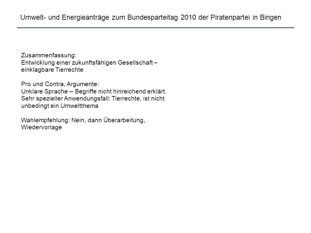 Umwelt- und Energieanträge zum Bundesparteitag 2010 der Piratenpartei in Bingen Zusammenfassung: Entwicklung einer zukunftsfähigen Gesellschaft – eink
