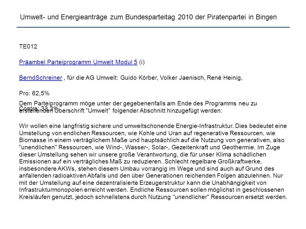 Umwelt- und Energieanträge zum Bundesparteitag 2010 der Piratenpartei in Bingen TE012 Präambel Parteiprogramm Umwelt Modul 5Präambel Parteiprogramm Um