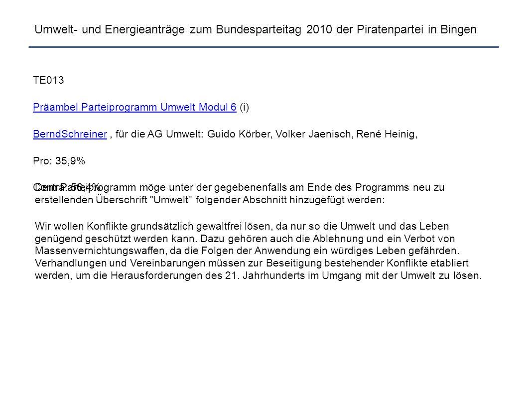 Umwelt- und Energieanträge zum Bundesparteitag 2010 der Piratenpartei in Bingen TE013 Präambel Parteiprogramm Umwelt Modul 6Präambel Parteiprogramm Um