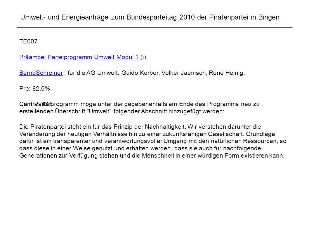 Umwelt- und Energieanträge zum Bundesparteitag 2010 der Piratenpartei in Bingen TE007 Präambel Parteiprogramm Umwelt Modul 1Präambel Parteiprogramm Um