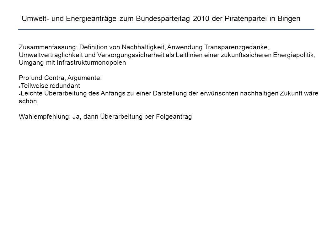 Umwelt- und Energieanträge zum Bundesparteitag 2010 der Piratenpartei in Bingen Zusammenfassung: Definition von Nachhaltigkeit, Anwendung Transparenzg
