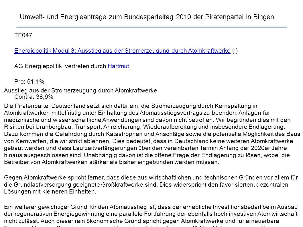 Umwelt- und Energieanträge zum Bundesparteitag 2010 der Piratenpartei in Bingen Ausstieg aus der Stromerzeugung durch Atomkraftwerke Die Piratenpartei