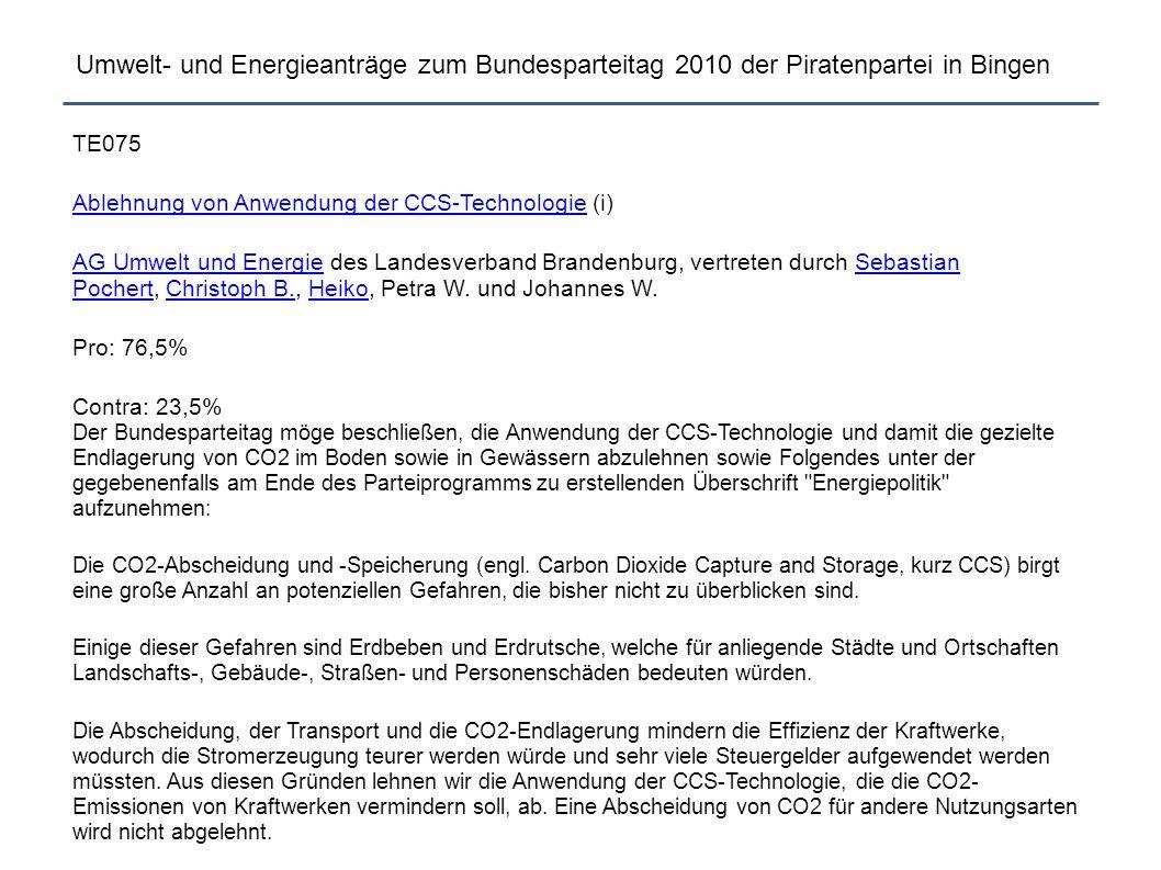 Umwelt- und Energieanträge zum Bundesparteitag 2010 der Piratenpartei in Bingen TE075 Ablehnung von Anwendung der CCS-TechnologieAblehnung von Anwendu