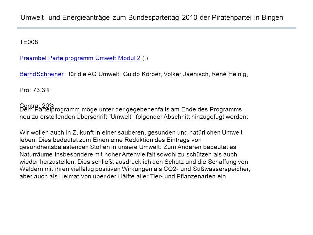 Umwelt- und Energieanträge zum Bundesparteitag 2010 der Piratenpartei in Bingen TE008 Präambel Parteiprogramm Umwelt Modul 2Präambel Parteiprogramm Um